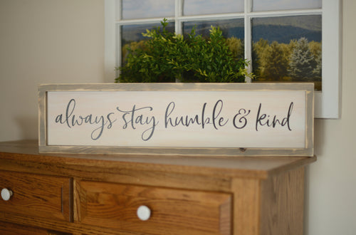 Always Stay Humble and Kind Wood Sign