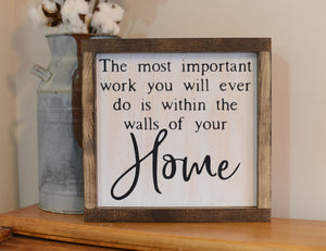 Walls of Your Home Sign