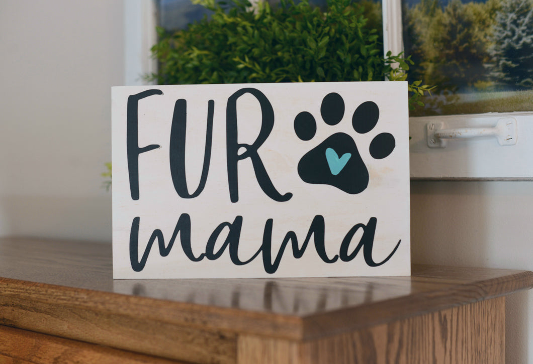 Fur Mama Wood Sign