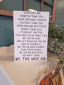 Be the Nice Kid Wood Sign