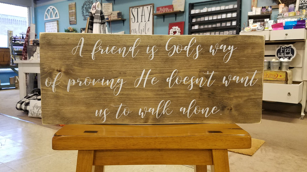 A Friend Is Wood Sign