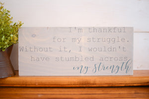 I'm Thankful For My Struggle Inspirational Wood Sign