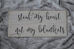 Steal My Heart Wood Sign