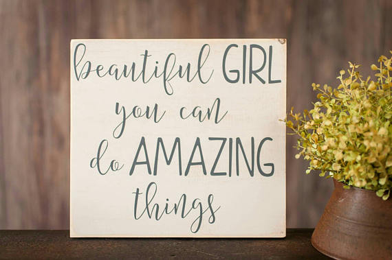 Beautiful Girl You Can Do Amazing Things Wood Sign