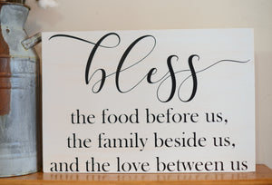 Bless the Food Before Us, The Family Beside Us and The Love Between Us Wood Sign