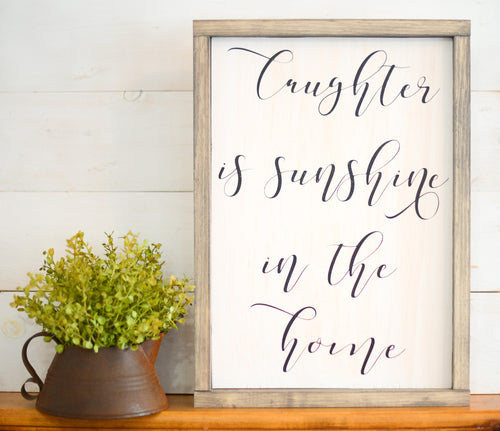 Laughter Is Sunshine In The Home Wood Sign