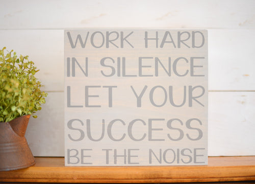 Work Hard In Silence Let Your Success Be The Noise