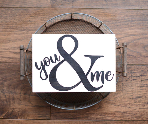 You and Me Wood Sign