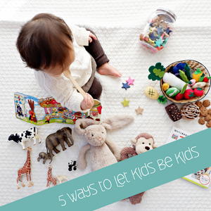 5 Ways to Let Kids Be Kids