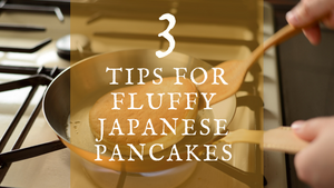 3 (plus 1!) tips for making fluffy Japanese Pancakes at home