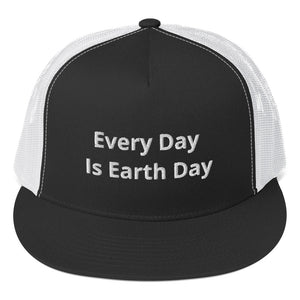 """Every day is Earth Day."" Trucker Cap"