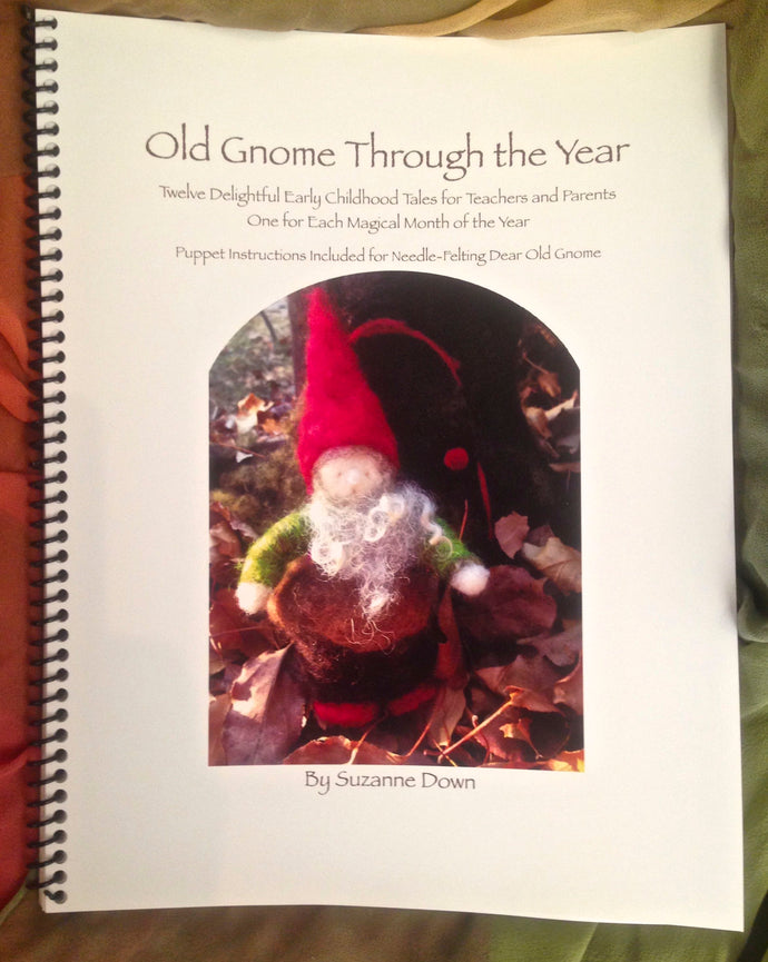 Old Gnome Through the Year - A Resource Book for Teachers and Parents of Early Childhood