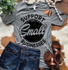 Support Small Businesses T-Shirt