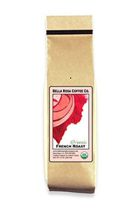 Bella Rosa Organic Fresh Ground French Roast