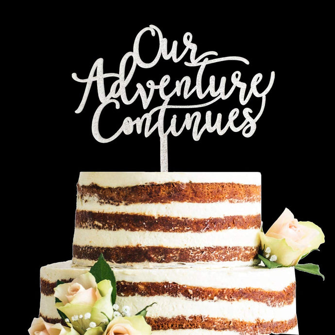 Acrylic Glitter Calligraphy Our Adventure Continues Cake Topper, Travel Themed Vow Renewal Wedding Anniversary Party Decorartions (Silver) Silver
