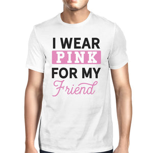 I Wear Pink For My Friend Mens Shirt