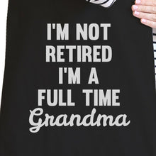 Not Retired Full Time Cute Canvas Bag Funny Gift Ideas For Grandma
