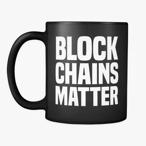 BLOCKCHAINS MATTER · COFFEE MUG - FUD Clothing Cryptocurrency Apparel