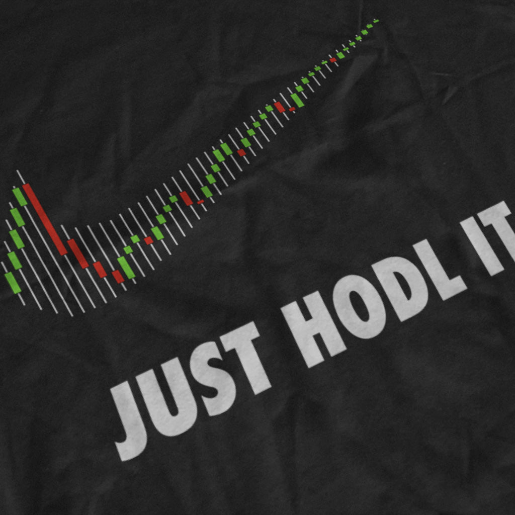 JUST HODL IT - FUD Clothing Cryptocurrency Apparel