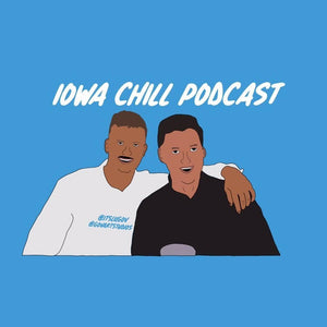 Iowa Chill Podcast - Episode 27