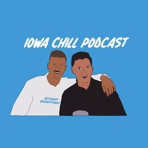Iowa Chill Podcast - Episode 34