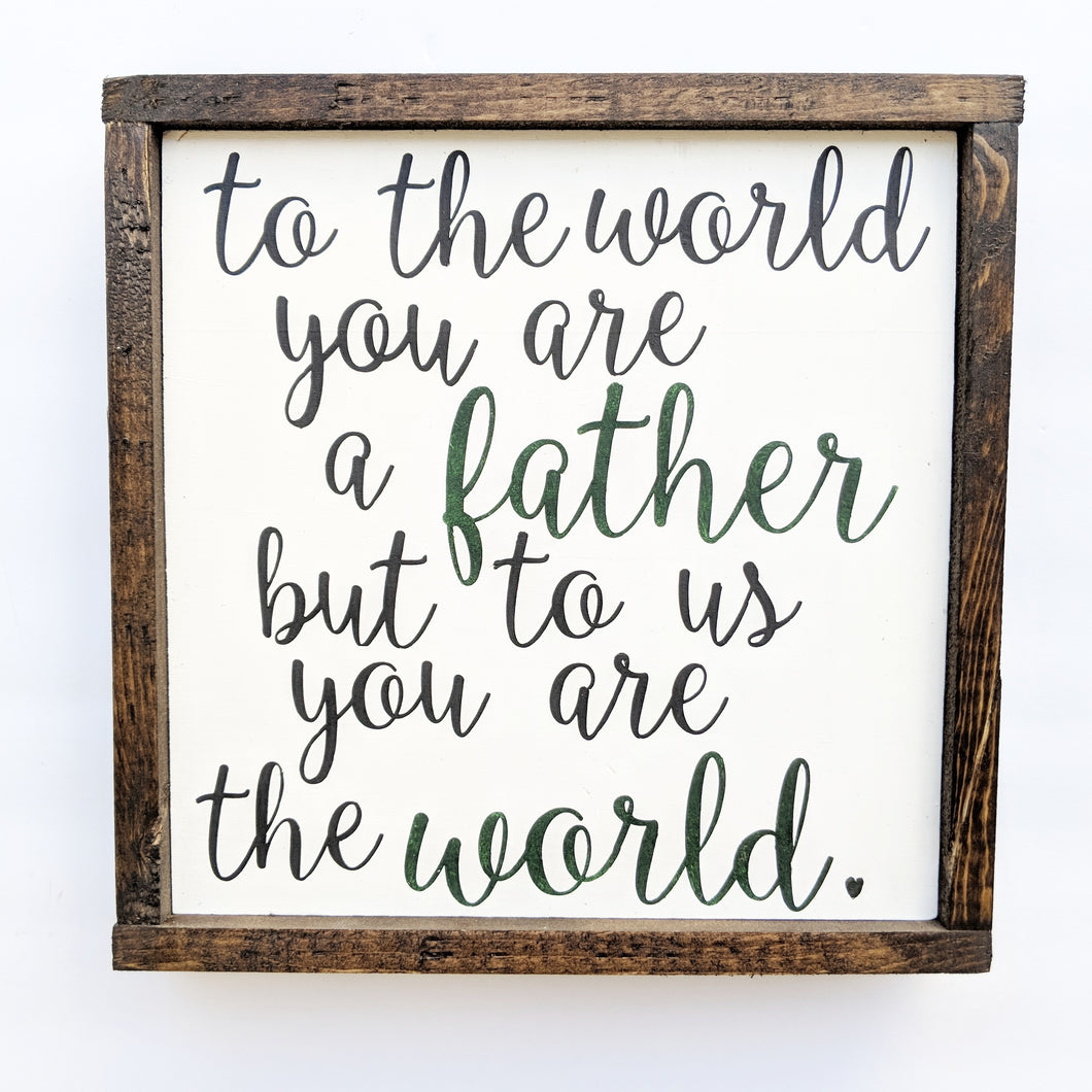 You are the world- Father