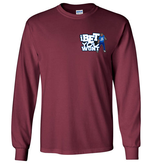 Ladies I Bet You Wont Long Sleeve T-Shirt's