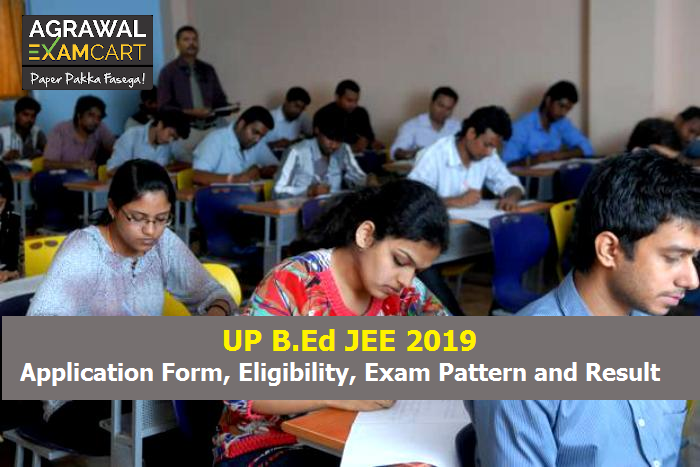 UP B.Ed JEE 2019 Application Form, Eligibility, Exam Pattern and Result