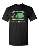 """I'm a Simple Person Who Loves Dogs Camping and Coffee""T-Shirt"