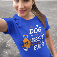 "40% OFF! ""My Dog Has The Best Mom  Adult  T-Shirt"