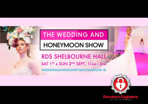The Romance Engineers - The Wedding and Honeymoon Show RDS Dublin 1st and 2nd of September 2018 Proposal Planning Romance Box