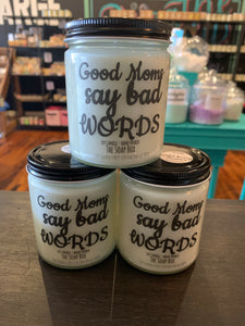 Good Moms Say Bad Words Candle