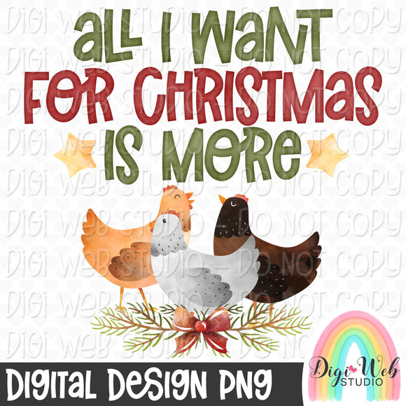 All I Want For Christmas Is More Chickens - Digital Sublimation Printable