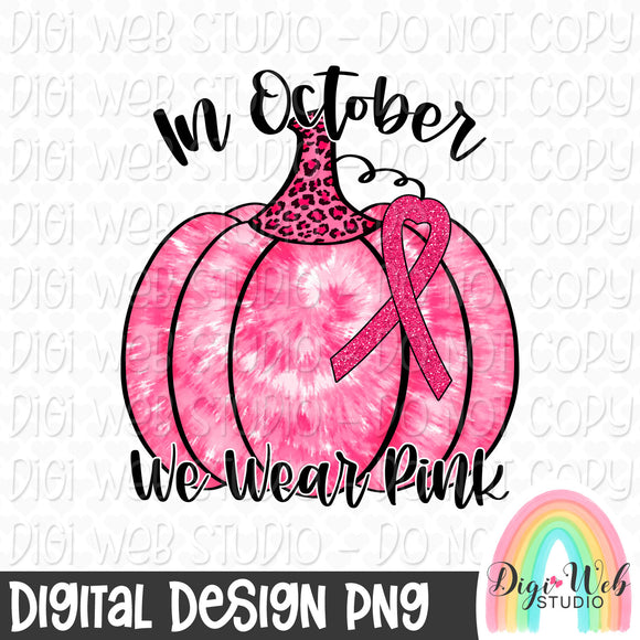 Breast Cancer Awareness In October We Wear Pink 1 - Digital Sublimation Printable