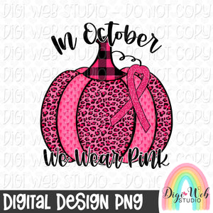 Breast Cancer Awareness In October We Wear Pink 2 - Digital Sublimation Printable