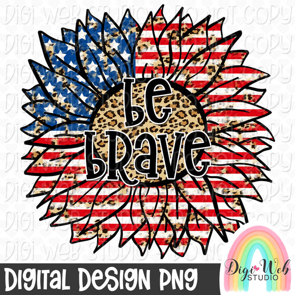 Be Brave Sunflower 1 - Digital Sublimation Printable