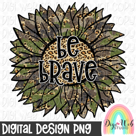 Be Brave Sunflower 2 - Digital Sublimation Printable