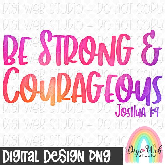 Be Strong & Courageous - Digital Sublimation Printable