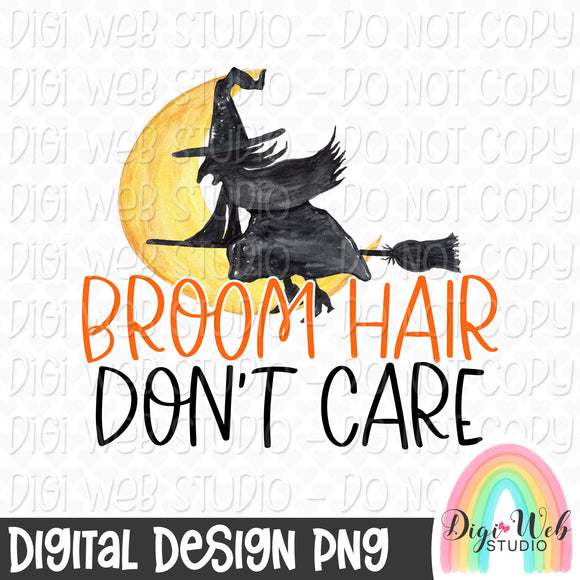 Broom Hair Don't Care Halloween Witch - Digital Sublimation Printable