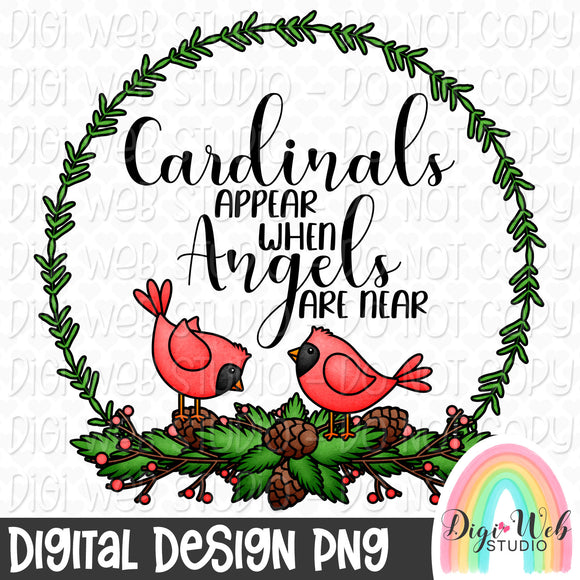 Cardinals Appear When Angels Are Near - Digital Sublimation Printable