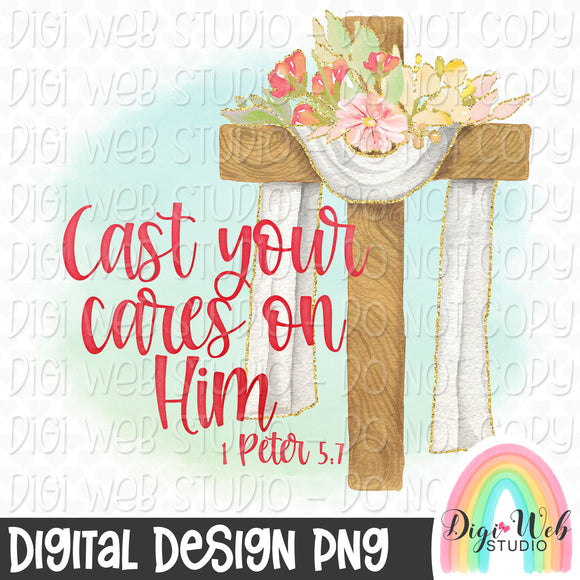 Cast Your Cares On Him - Digital Sublimation Printable