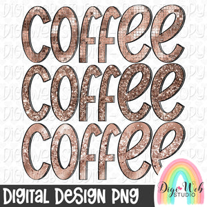 Coffee Coffee Coffee - Digital Sublimation Printable
