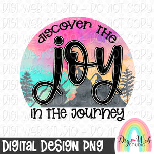 Discover The Joy In The Journey - Digital Sublimation Printable