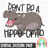 Don't Be A Hippo-Crite - Digital Sublimation Printable