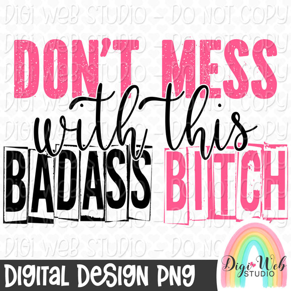 Don't Mess With This Badass Bitch - Digital Sublimation Printable