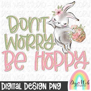 Don't Worry Be Hoppy - Digital Sublimation Printable