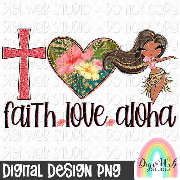 Faith Love Aloha - Digital Sublimation Printable