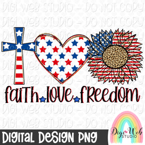 Faith Love Freedom - Digital Sublimation Printable