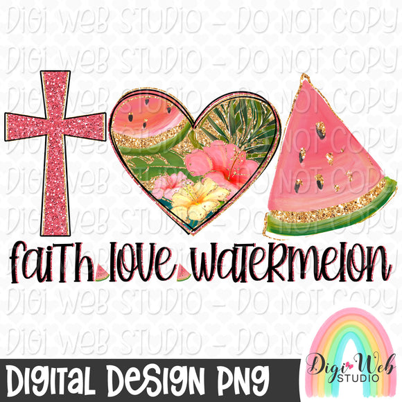 Faith Love Watermelon - Digital Sublimation Printable