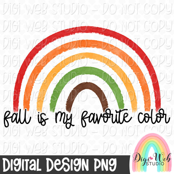 Fall Is My Favorite Color Rainbow - Digital Sublimation Printable